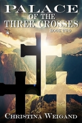 Chris Weigand's Palace of the Three Crosses – a YA Fantasy