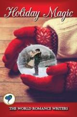 Holiday Magic: a heart-warming anthology by the World RomanceWriters