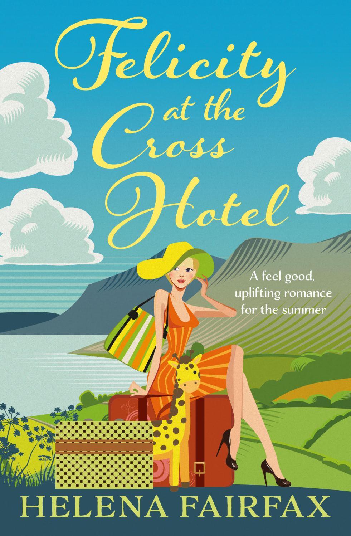 helena fairfax, felicity at the cross hotel, feel good romance